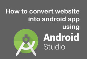 how-to-covert-website-to-android-app-echopx