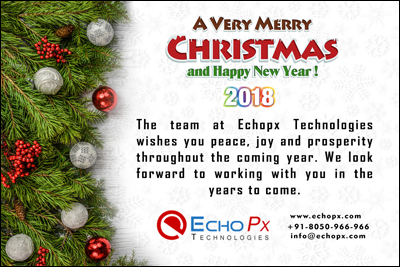 we wish you a merry christmas and a happy new year 2018 from echopx technologies